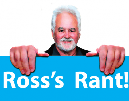 Ross's Rant November.  Several Topics, Some Good, Some Funny and Some Informative