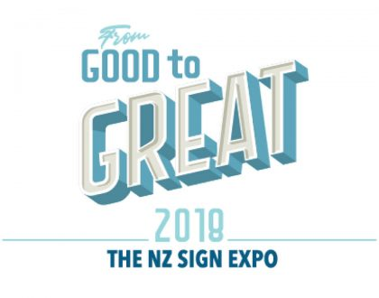 NZ Sign Expo – Good to Great 2018 – 14 -15 June